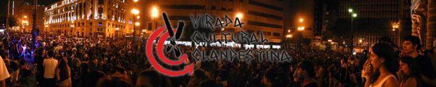 Virada Cultural C L A N D E S T I NA de São Paulo 2017