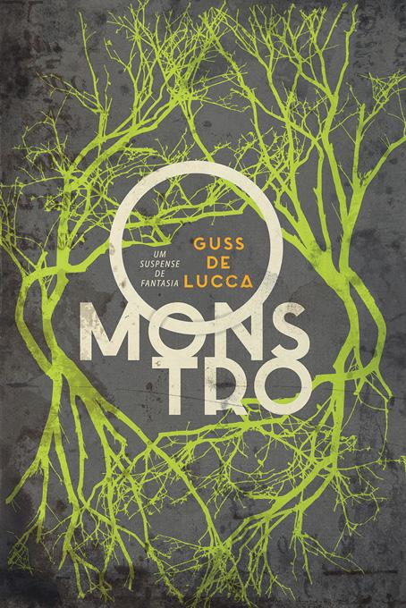 """Capa do livro """"O Monstro"""", de Guss de Lucca."""